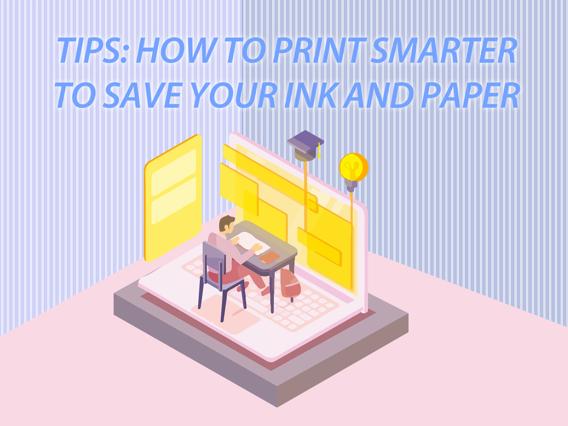 Tips: How to Print Smarter to Save Your Ink and Paper