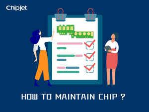 how to maintain chip.jpg